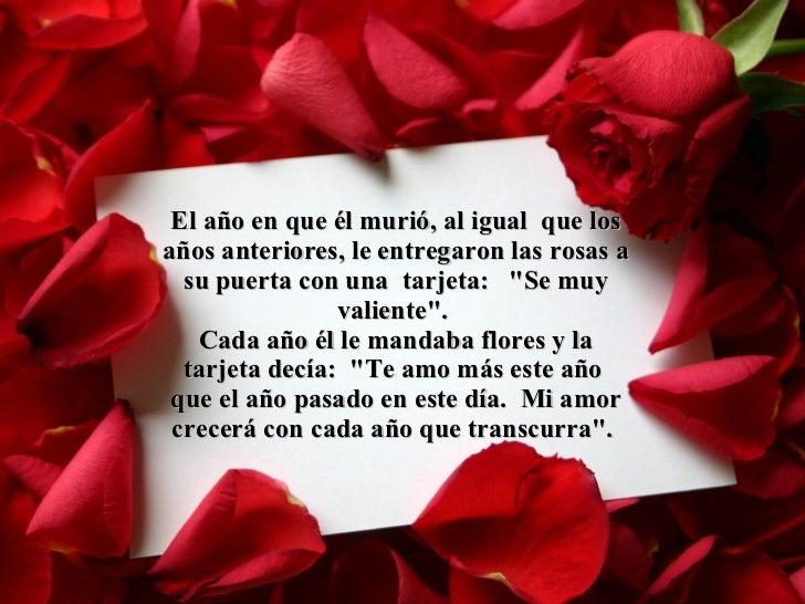 """El año en que él murió, al igual  que los años anteriores, le entregaron las rosas a su puerta con una  tarjeta:  """"Se..."""
