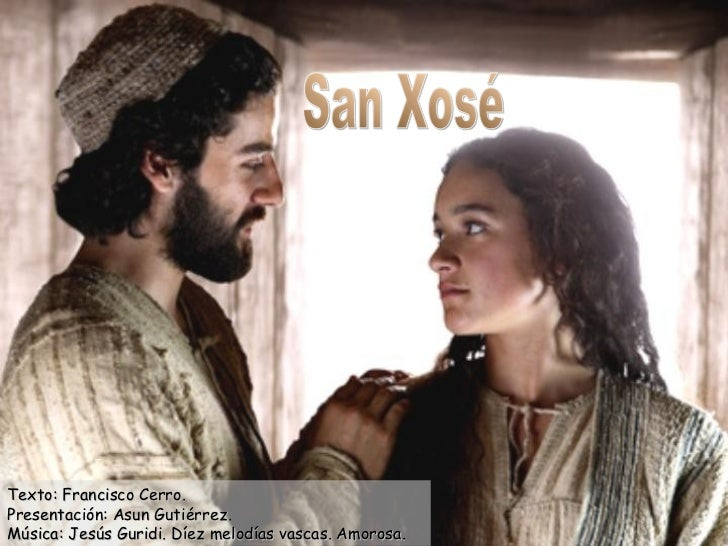 San Xosé Texto: Francisco Cerro. Presentación: Asun Gutiérrez. Música: Jesús Guridi. Díez melodías vascas. Amorosa.
