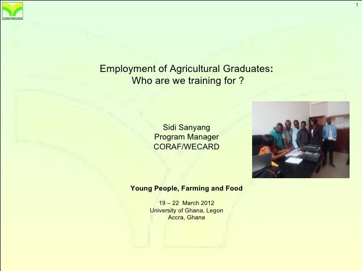 1                                            1Employment of Agricultural Graduates:      Who are we training for ?        ...