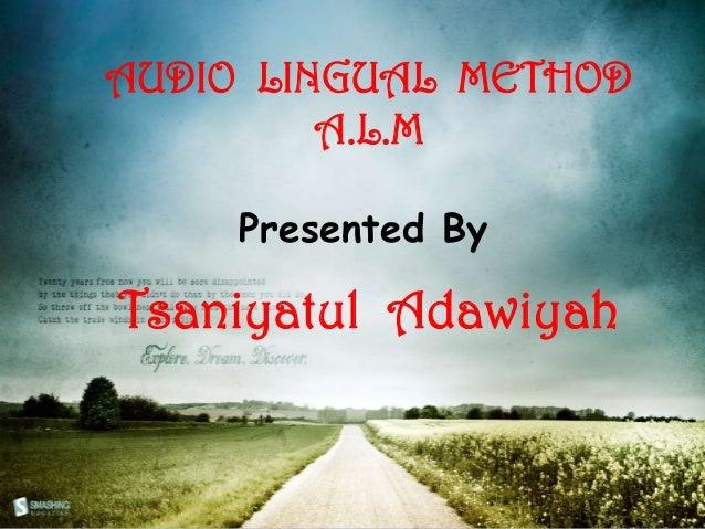 AUDIO LINGUAL METHODA.L.MPresented ByTsaniyatul Adawiyah