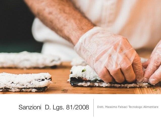 Sanzioni D. Lgs. 81/2008 Dott. Massimo Falsaci Tecnologo Alimentare