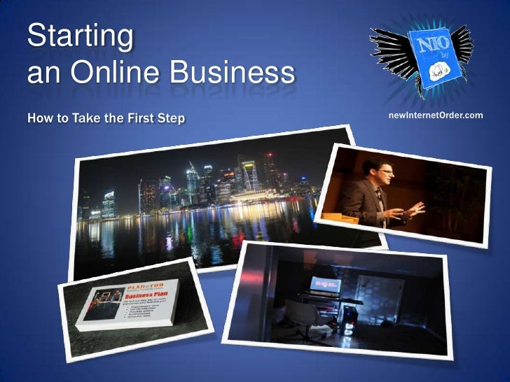 Startingan Online Business<br />How to Take the First Step<br />newInternetOrder.com<br />