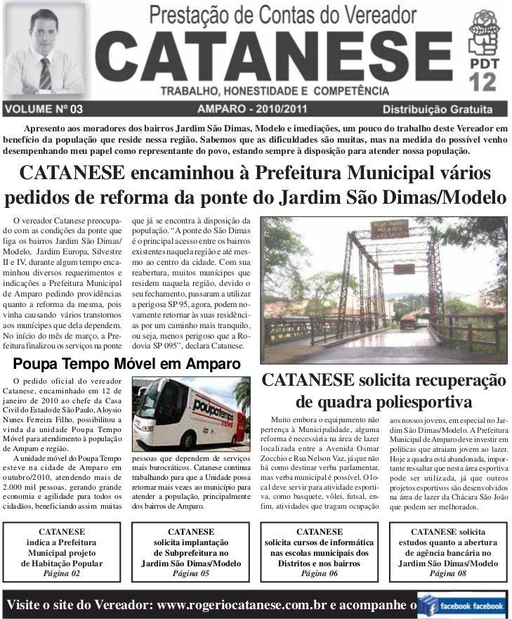 03     Apresento aos moradores dos bairros Jardim São Dimas, Modelo e imediações, um pouco do trabalho deste Vereador embe...