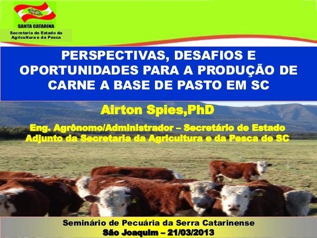 Secretaria de Estado daAgricultura e da Pesca        PERSPECTIVAS, DESAFIOS E    OPORTUNIDADES PARA A PRODUÇÃO DE       CA...