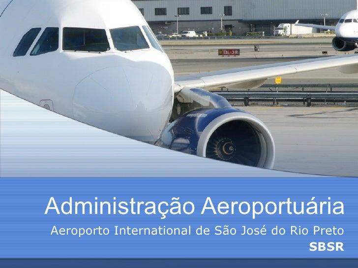 Administração Aeroportuária Aeroporto International de São José do Rio Preto SBSR