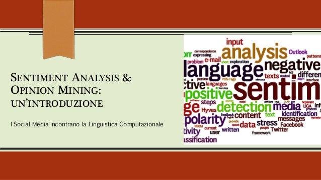 SENTIMENT ANALYSIS & OPINION MINING: UN'INTRODUZIONE I Social Media incontrano la Linguistica Computazionale