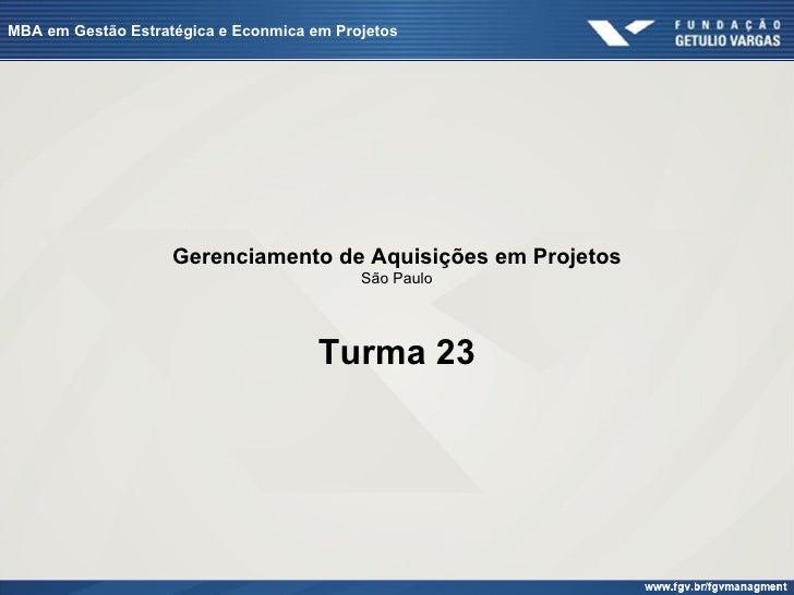 MBA em Gestão Estratégica e Econmica em Projetos                    Gerenciamento de Aquisições em Projetos               ...