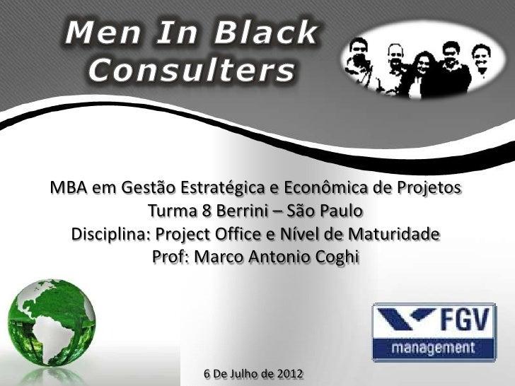 MBA em Gestão Estratégica e Econômica de Projetos           Turma 8 Berrini – São Paulo Disciplina: Project Office e Nível...