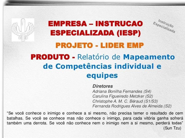 EMPRESA – INSTRUCAO                    ESPECIALIZADA (IESP)                       PROJETO - LIDER EMP           PRODUTO - ...