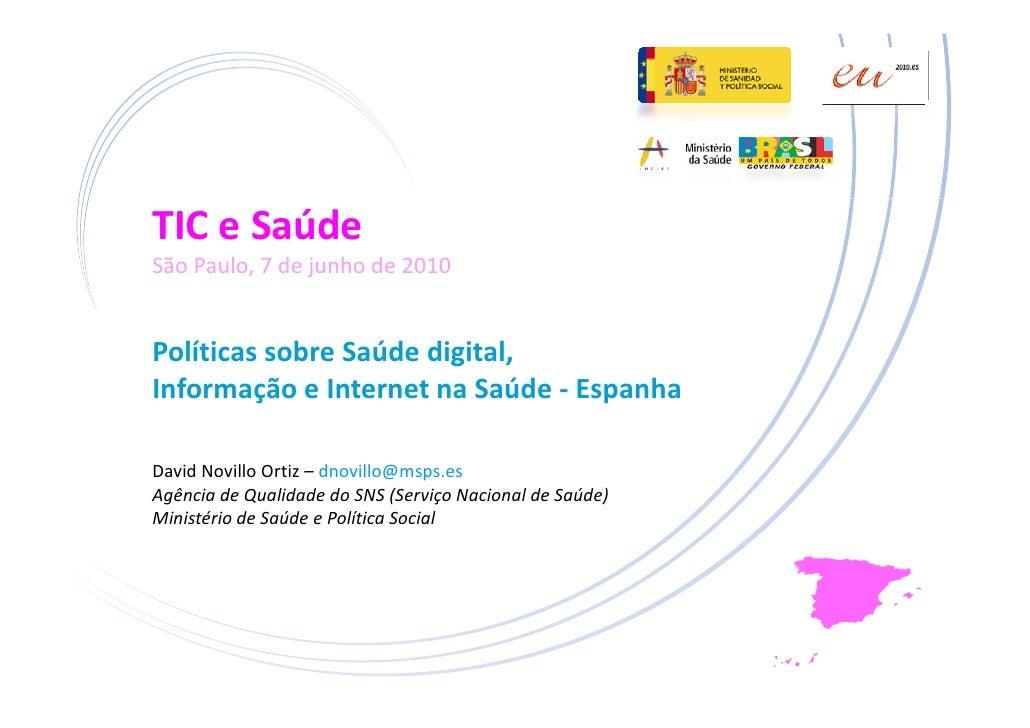 TICeSaúde SãoPaulo,7dejunhode2010   PolíticassobreSaúdedigital,                         g , InformaçãoeInter...