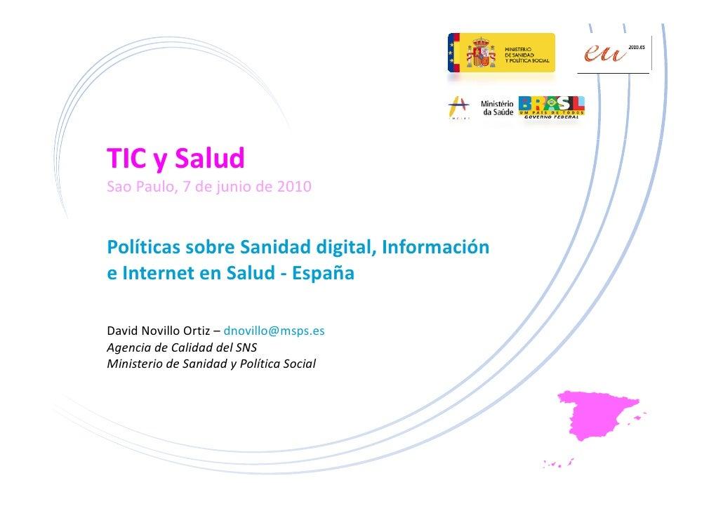 TICySalud SaoPaulo,7dejuniode2010   PolíticassobreSanidaddigital,Información                           g , e...