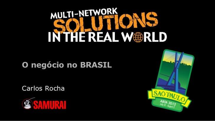 O negócio no BRASILCarlos Rocha