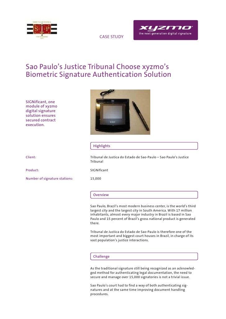 INFO                                CASE STUDY     Sao Paulo's Justice Tribunal Choose xyzmo's Biometric Signature Authent...