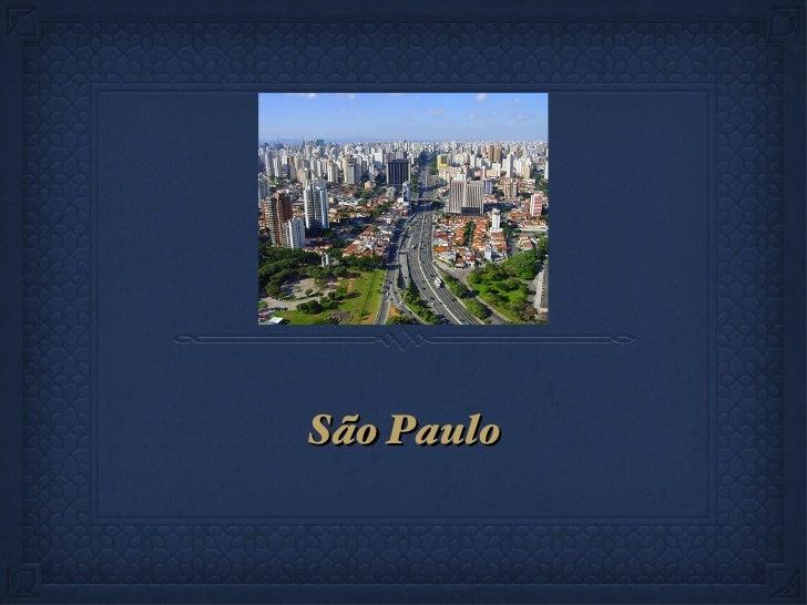 <ul><li>São Paulo </li></ul>