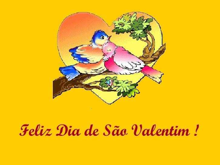 Feliz Dia de São Valentim !