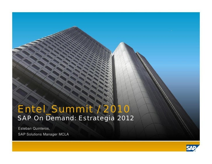 Entel_Summit / 2010 SAP On Demand: Estrategia 2012 Esteban Quinteros, SAP Solutions Manager MCLA