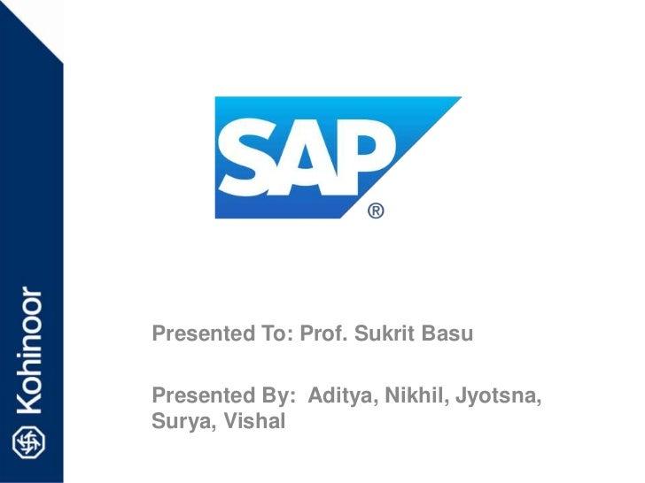 Presented To: Prof. Sukrit BasuPresented By: Aditya, Nikhil, Jyotsna,Surya, Vishal