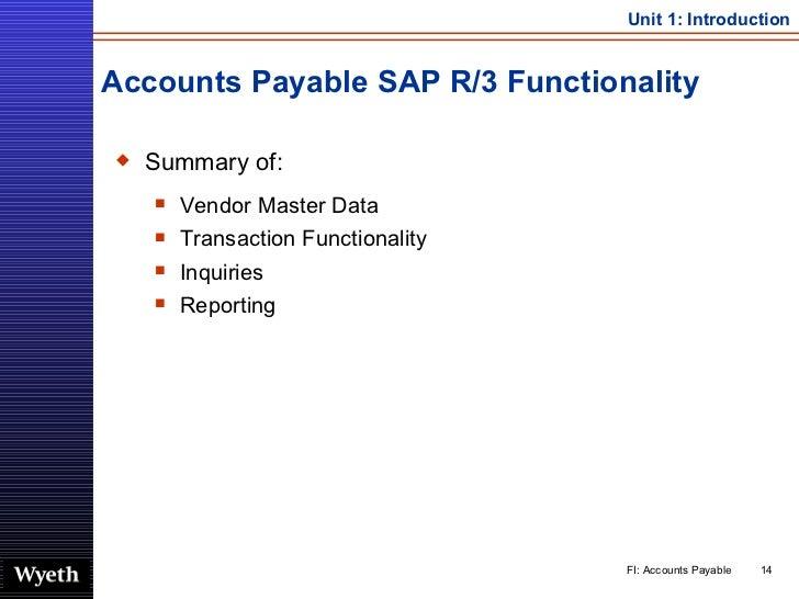 Accounts Payable SAP R/3 Functionality <ul><li>Summary of: </li></ul><ul><ul><li>Vendor Master Data </li></ul></ul><ul><ul...