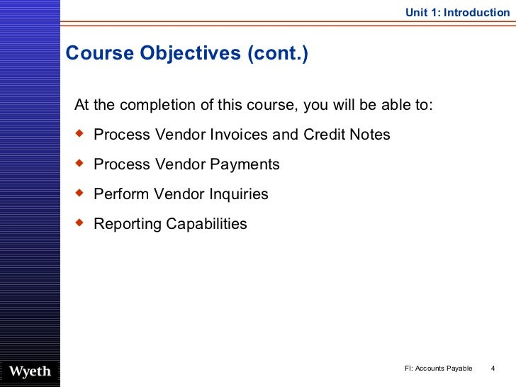 Course Objectives (cont.) <ul><li>At the completion of this course, you will be able to: </li></ul><ul><li>Process Vendor ...