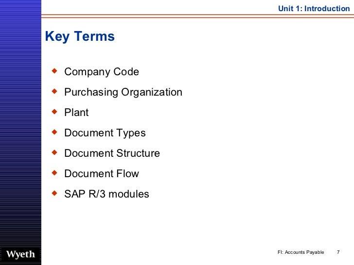 Key Terms <ul><li>Company Code </li></ul><ul><li>Purchasing Organization </li></ul><ul><li>Plant </li></ul><ul><li>Documen...