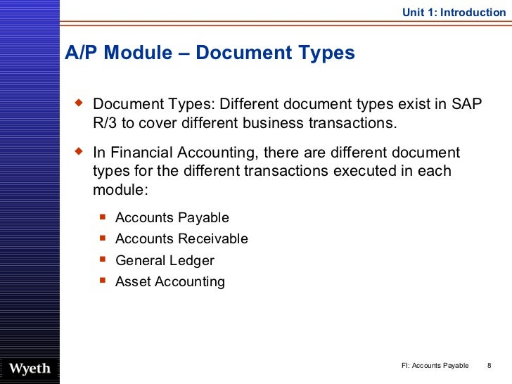 A/P Module – Document Types <ul><li>Document Types: Different document types exist in SAP R/3 to cover different business ...