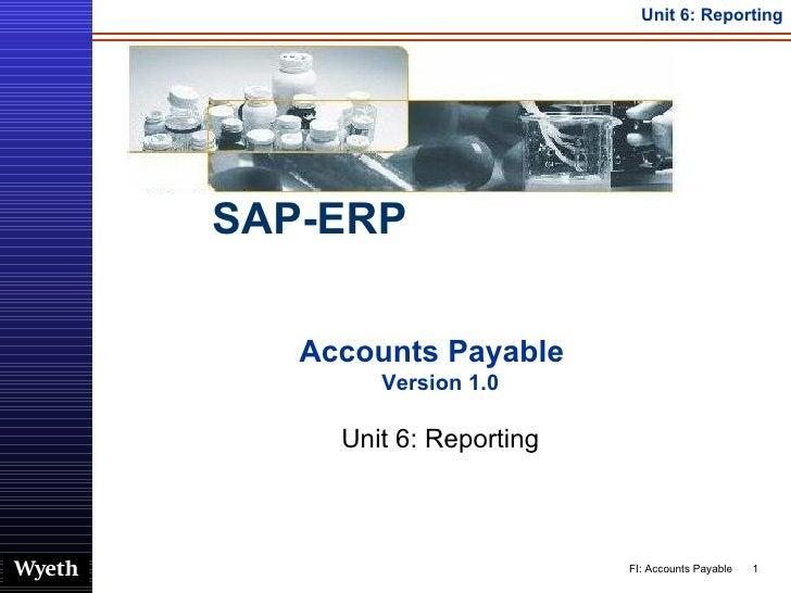 Accounts Payable  Version 1.0 Unit 6: Reporting SAP-ERP