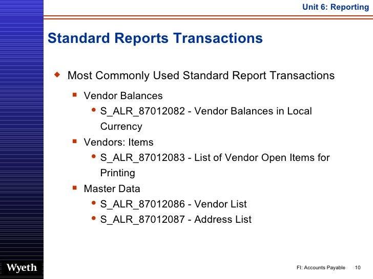 Standard Reports Transactions <ul><li>Most Commonly Used Standard Report Transactions </li></ul><ul><ul><li>Vendor Balance...