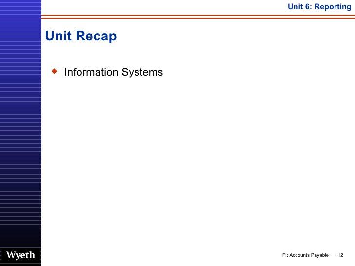 Unit Recap <ul><li>Information Systems </li></ul>