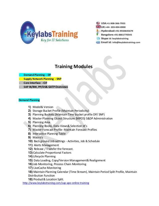 Training Modules- Demand Planning – DP- Supply Network Planning - SNP- Core Interface - CIF- SAP BI/BW, PP/DS& GATP Overvi...