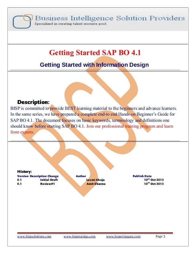 Getting Started SAP BO 4.1 Getting Started with Information Design  Description: BISP is committed to provide BEST learnin...