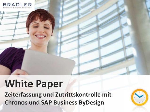 White Paper  Zeiterfassung und Zutrittskontrolle mit  Chronos und SAP Business ByDesign