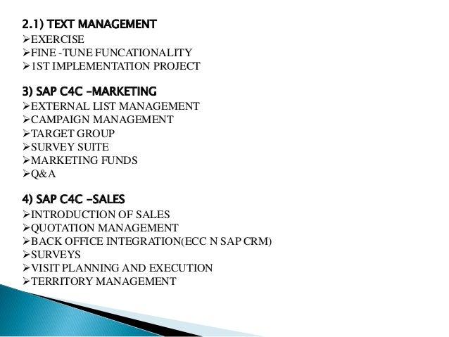 2.1) TEXT MANAGEMENT EXERCISE FINE -TUNE FUNCATIONALITY 1ST IMPLEMENTATION PROJECT 3) SAP C4C –MARKETING EXTERNAL LIST...