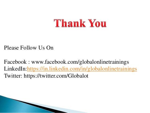 Please Follow Us On Facebook : www.facebook.com/globalonlinetrainings LinkedIn:https://in.linkedin.com/in/globalonlinetrai...