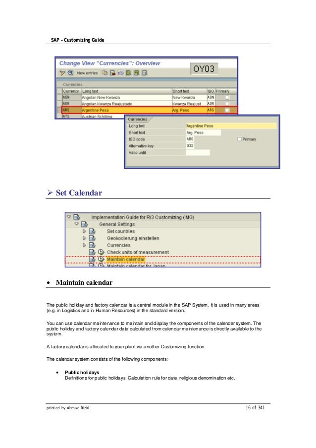 SAP – Customizing Guide    Set Calendar    Maintain calendarThe public holiday and factory calendar is a central module in...