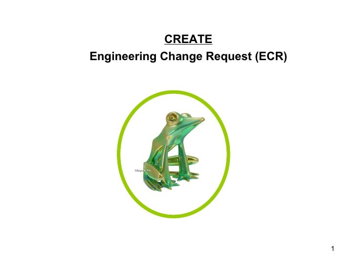 CREATE Engineering Change Request (ECR)