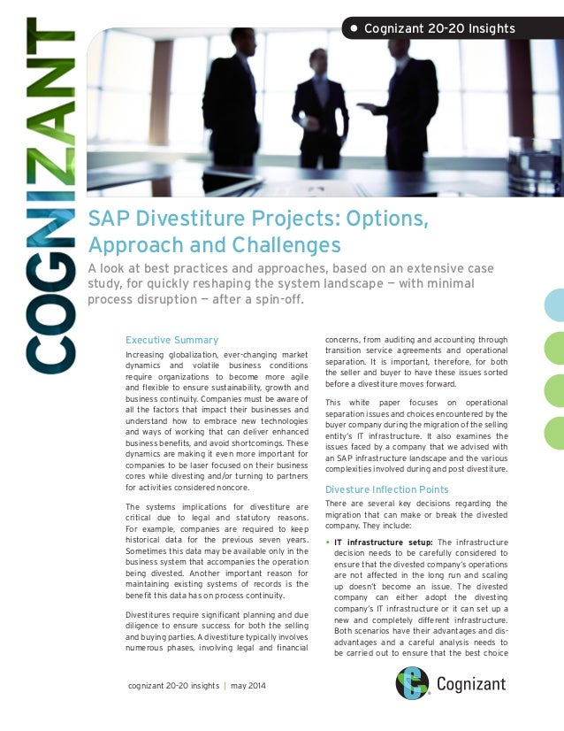 SAP Divestiture Projects: Options, Approach and Challenges A look at best practices and approaches, based on an extensive ...