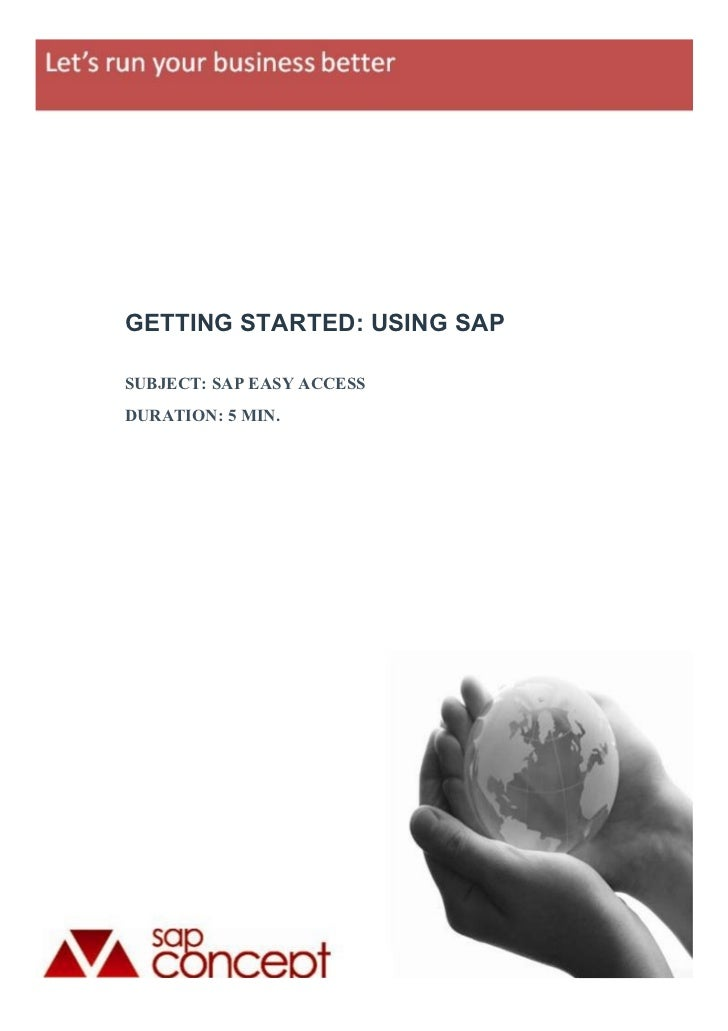 GETTING STARTED: USING SAPSUBJECT: SAP EASY ACCESSDURATION: 5 MIN.