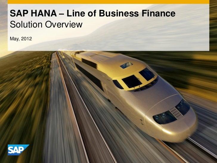 SAP HANA – Line of Business FinanceSolution OverviewMay, 2012