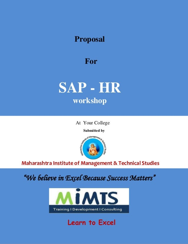 """At Your College Submitted by Maharashtra Institute of Management & Technical Studies Proposal For SAP - HR workshop """"We be..."""