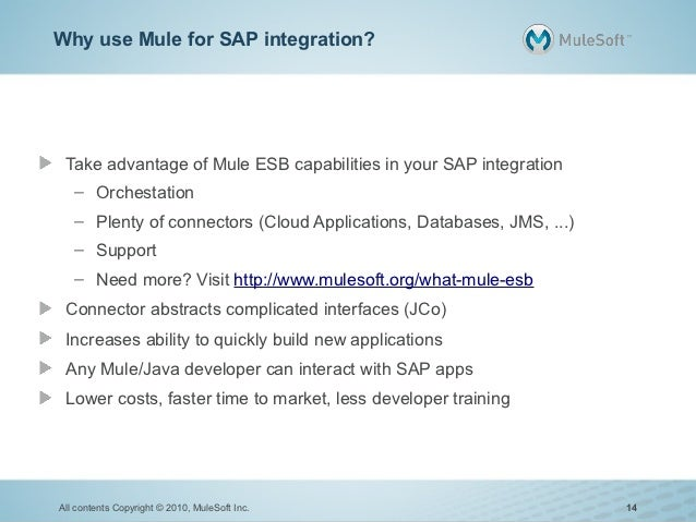 Why use Mule for SAP integration? Take advantage of Mule ESB capabilities in your SAP integration   – Orchestation   – Ple...