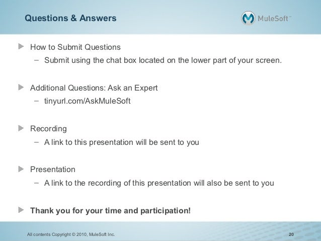 Questions & Answers How to Submit Questions   – Submit using the chat box located on the lower part of your screen. Additi...