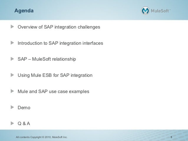 Agenda Overview of SAP integration challenges Introduction to SAP integration interfaces SAP – MuleSoft relationship Using...