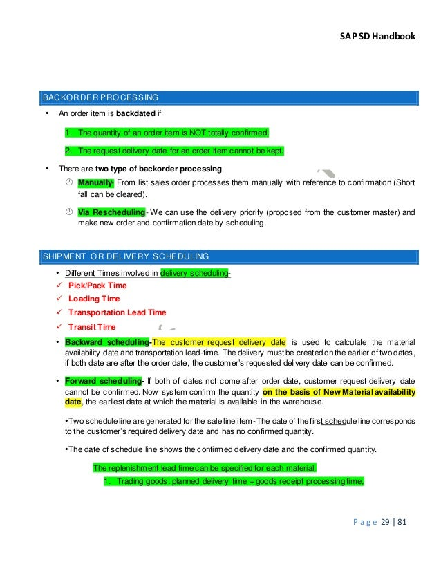 SAP SD Handbook P a g e 29 | 81 BACKORDER PROCESSING • An order item is backdated if 1. The quantity of an order item is N...