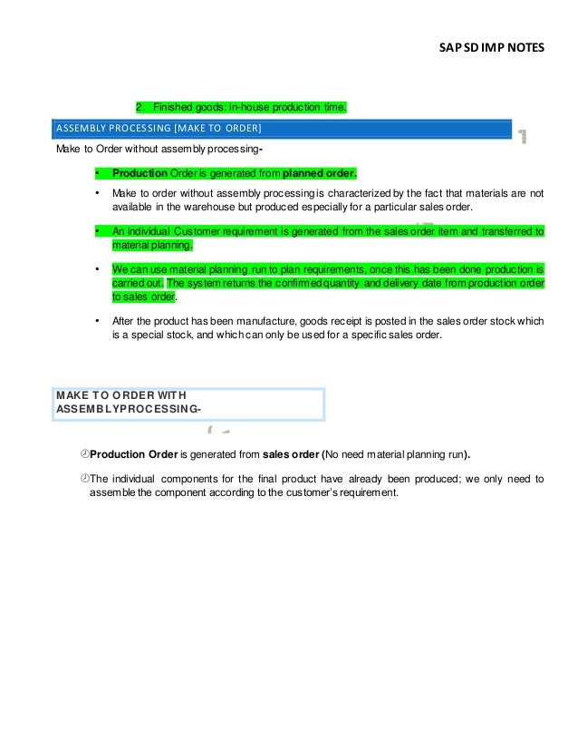 SAP SD IMP NOTES 2. Finished goods: in-house production time. ASSEMBLY PROCESSING [MAKE TO ORDER] Make to Order without as...