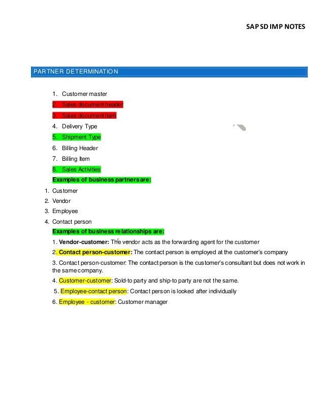 SAP SD IMP NOTES PARTNER DETERMINATION 1. Customer master 2. Sales document header 3. Sales document item 4. Delivery Type...