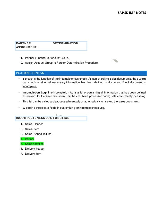 SAP SD IMP NOTES PARTNER DETERMINATION ASSIGNMENT: 1. Partner Function to Account Group. 2. Assign Account Group to Partne...