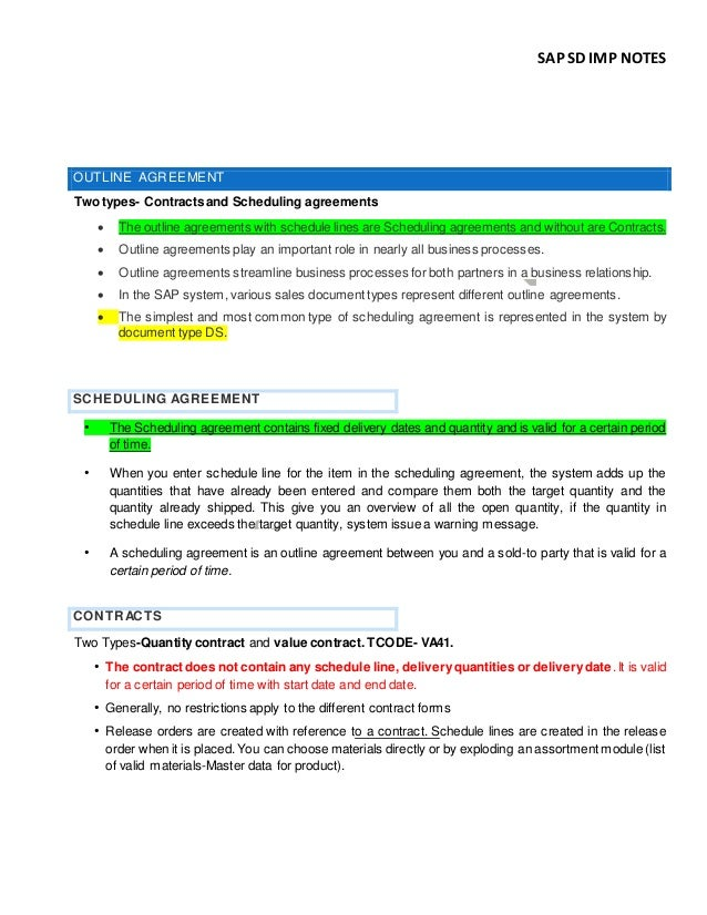 SAP SD IMP NOTES OUTLINE AGREEMENT Two types- Contracts and Scheduling agreements  The outline agreements with schedule l...