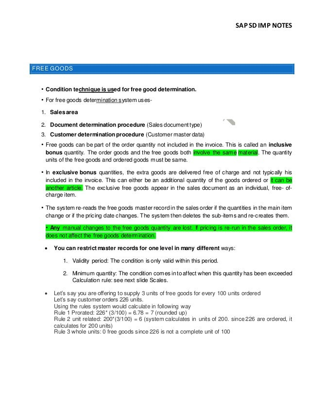 SAP SD IMP NOTES FREE GOODS • Condition technique is used for free good determination. • For free goods determination syst...
