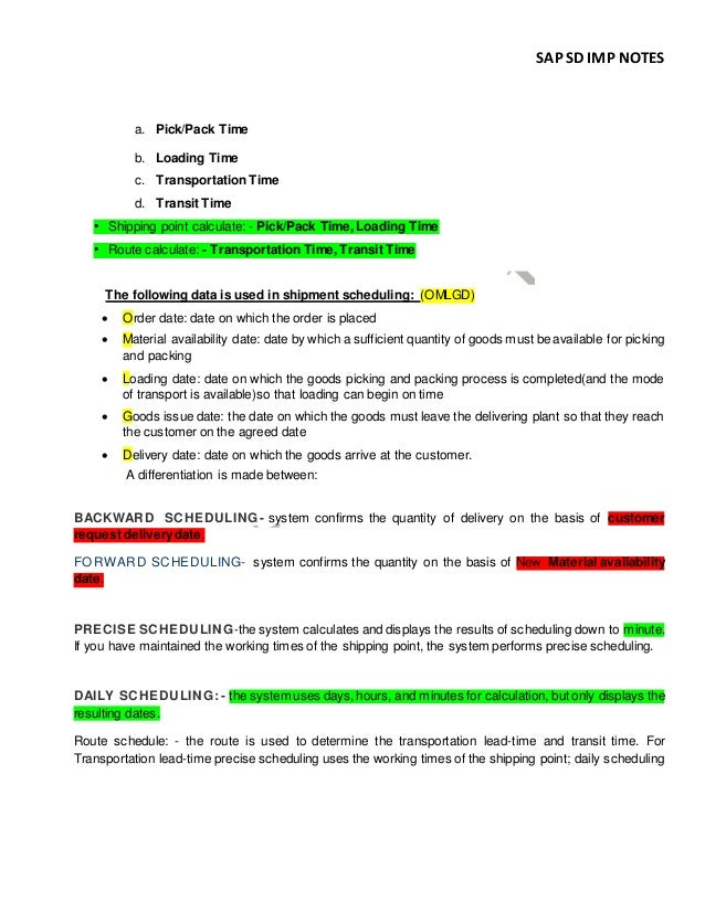 SAP SD IMP NOTES a. Pick/Pack Time b. Loading Time c. Transportation Time d. Transit Time • Shipping point calculate: - Pi...
