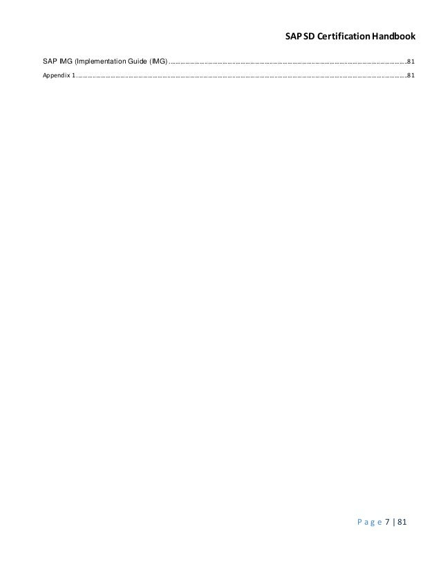 SAP SD CertificationHandbook P a g e 7 | 81 SAP IMG (Implementation Guide (IMG) .............................................